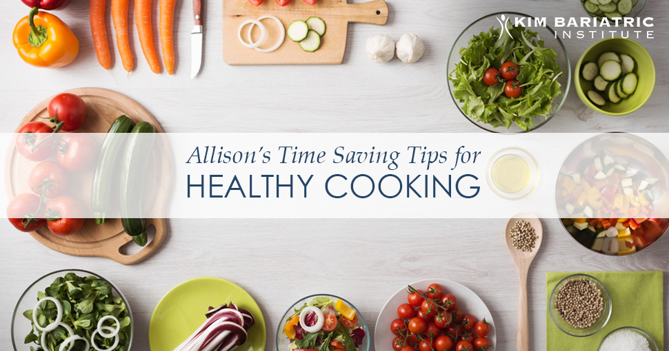 Kim_Bariatric_WLS_Dietitian Tips Save Time Cooking Healthy_v2